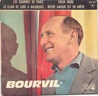 45 TOURS BOURVIL PATHE EG 578 LE CLAIR DE LUNE A MAUBEUGE / LES SOURIRES DE PARIS / VIEUX FRERE + 1 - Vinyl Records