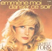 45 TOURS MICHELE TORR AZ SG 660 EMMENE MOI DANSER CE SOIR / CHANTEUSE - Dischi In Vinile