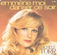 45 TOURS MICHELE TORR AZ SG 660 EMMENE MOI DANSER CE SOIR / CHANTEUSE - Vinyl Records