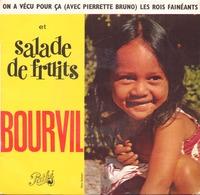 45 TOURS BOURVIL PATHE EG 488 SALADE DE FRUITS / LES ROIS FENEANTS + 2 - Vinyl Records