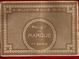 Livret 16 Pages Bibliothèque D.M.C. Point De Marque 1ère Série - Broderie Couture Crochet Fils De Coton Lin Soie Rayonne - Stickarbeiten