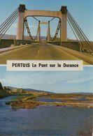 CPM  Pertuis Pnt Sur La Durance - Pertuis