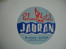Rijeka Susak Jadran Palace Hotel Yougoslavie  Etiquette Hotel - Hotelaufkleber