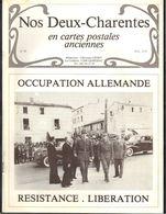 Nos Deux Charentes En Cartes Anciennes : Occupation Allemande, Résistance, Libération, 24 Pages, Bon état. - War 1939-45