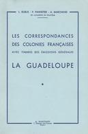 LES CORRESPONDANCES DES COLONIES FRANCAISES AVEC TIMBRES DES EMISSIONS GENERALES - LA GUADELOUPE - DUBUS Et All - Colonias Y Oficinas Al Extrangero