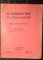 PAD. 296. Les Correspondants Locaux De La Presse Socialiste, Quelques Conseils 1933 - Documenti Storici