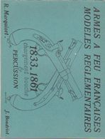 ARMES A FEU FRANCAISES MODELES REGLEMENTAIRES 1833-1861 - Livres, BD, Revues