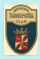 Moeskroen - Mouscron   *  Mouscron Lambretta Club  (old Sticker) Scooter - Vespa - Mouscron - Moeskroen