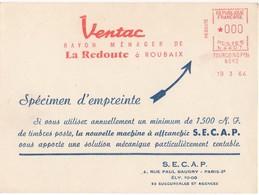 SPECIMEN EMPREINTE MACHINE A AFFRANCHIR - MACHINE SECAP - VENTAC LA REDOUTE A ROUBAIX - 19/03/64 - Other