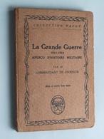 LA GRANDE GUERRE 1914 - 1918 Aperçu D'Histoire Militaire ( PAYOT & Cie Paris - 1921 ) Par Le Cdt. De Civrieux ! - Français