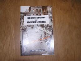 GESCHIEDENIS VAN KOEKELBERG MET BEELDEN VAN WELEER Régionaal Brabant Bruxelles Brussels Herbergen Kasteel Familie Kerk - Histoire