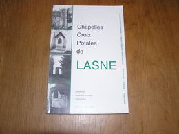 CHAPELLES CROIX POTALES DE LASNE Régionalisme Brabant Wallon Processions Pélerinages Coutumes Croyances - Cultuur