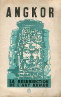 Henri Marchal - Angkor La Résurrection De L'Art Khmer Et L'Oeuvre De L'Ecole Française D'Extrême-Orient - 1945 - Art