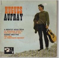 Hugues Aufray -A Bientôt Nous Deux, Guidez Mes Pas - 45 Rpm - Maxi-Singles