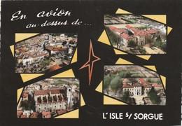 CPSM  84 L'ISLE SUR LA SORGUE  MULTIVUES AERIENNES - L'Isle Sur Sorgue