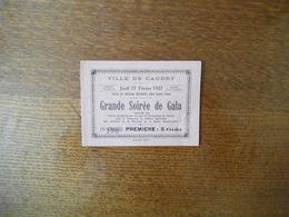 JEUDI 17 FEVRIER 1927 VILLE DE CAUDRY GRANDE SOIREE DE GALA PREMIERE 5 FRANCS MUSIQUE DE LA GARDE REPUBLICAINE - Eintrittskarten