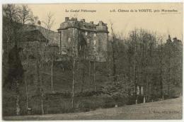 (15) 013, Marmanhac, Roux 218, Château De La Voute, Voyagée En 1908, Bon état - Frankrijk
