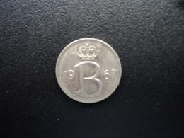BELGIQUE : 25 CENTIMES  1967   KM 153.1   SUP - 02. 25 Centimes