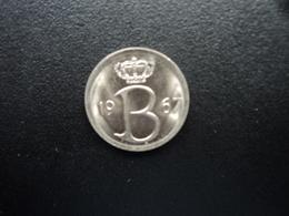 BELGIQUE : 25 CENTIMES  1967   KM 154.1   SUP+ - 02. 25 Centimes