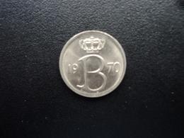 BELGIQUE : 25 CENTIMES  1970   KM 154.1   SUP+ - 02. 25 Centimes