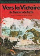 Vers La Victoire - De Stalingrad à Berlin Pierre Dupuis   Edit: 1976  Seconde Guerre Mondiale  ( TTB état 420 GR ) - Livres, BD, Revues