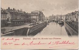 TOURNAI   QUAI DU MARCHE AUX POISSONS  EN 1903 - Doornik