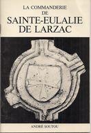SAINT-EULALIE DE LARZAC (12) LA COMMANDERIE - ANDRE SOUTOU - Edition De 1974 - Midi-Pyrénées