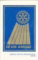 LEMA DE ROTARY INTERNACIONAL. SE UN AMIGO. CIRCULEE TO BUENOS AIRES.-TBE-BLEUP - Andere