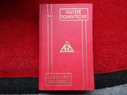 "Lorraine - Ardennes ""Guide Touristique M.A.A.I.F"" / De 1961 - Michelin (guides)"