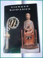 LIVRE NEUF PRIX REDUIT VIERGES ROMANES AUVERGNE CANTAL HAUTE LOIRE Orcival Vauclair Tourisme Voyage Religion - Turismo