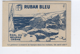 """MARGARINE RUBAN BLEU EGALE AU BEURRE CREME QUALITE INCOMPARABLE """"Le Pecheur A Amarré Sa Barque Dans Les Rochers. Où Est"""" - Vieux Papiers"""