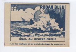 """MARGARINE RUBAN BLEU EGALE AU BEURRE CREME QUALITE INCOMPARABLE """"L'un Des Naufragés N'a Pu Atteindre Le Rivage. Le Voye"""" - Vieux Papiers"""
