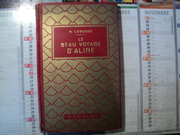 LE BEAU VOYAGE D ALINE. 1937. GEDALGE. N. LEBOSSE COUVERTURE CARTONNEE ROUGE ET OR. - Livres, BD, Revues