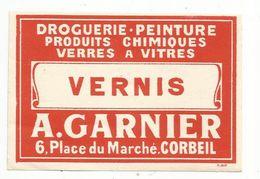 Publicité , étiquette Vernis , Droguerie A. GARNIER , CORBEIL - Advertising