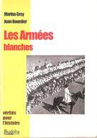 LES ARMEES BLANCHES RUSSIE TSAR REVOLUTION SOVIET KORNILOV KOLTCHAK DENIKINE WRANGEL - Boeken