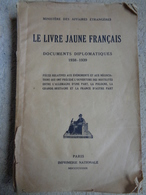 Le Livre Jaune Français - Documents Diplomatiques - Ministère Des Affaires étrangères - 1939 - Livres, BD, Revues