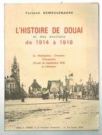 D59. L'HISTOIRE DE DOUAI ET SES ENVIRONS DE 1914 A 1918.  9 € PORT COMPRIS. - Picardie - Nord-Pas-de-Calais