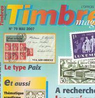 Timbres Magazine N° 79 Mai 2007 - Français (àpd. 1941)