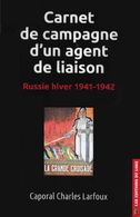 Livre Carnet De Campagne D'un Agent De Liaison Charles Larfoux LVF 2016 - Guerre 1939-45