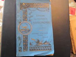 ETUDE SUR L'HISTOIRE DE L'ASTRONOMIE Par J.F. BONNEL 1891 - Bücher, Zeitschriften, Comics