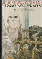 La Caste Des Méta-Barons Tome 1 : Othon Le Trisaïeul Juan Gimenez   Edit:  2000 ( TTB état 680GR) - Caste Des Méta-Barons, La