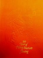 100 YEARS OF NATIVE AMERICAN PAINTING. (100 Ans De Peinture Amérindienne ) 1978. - Books, Magazines, Comics