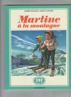 LIVRE  MARTINE A LA MONTAGNE  1959      COLLECTION FARANDOLE - Livres, BD, Revues