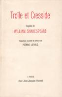 TROÏLE ET CRESSIDE PAR WILLIAM SHAKESPEARE ÉDITIONS JEAN-JACQUES PAUVERT 1961 - Autres