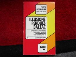 """Illusions Perdues """"Balzac"""" (Laurence Lévy-Delpla) éditions Hatier De 1986 - Altri"""