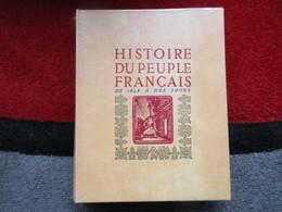 """Histoire Du Peuple Français """"De 1848 à Nos Jours"""" (Georges Duveau) éditions Nouvelle Librairie De France De 1963 - Histoire"""