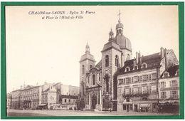 71 - CHALON-sur-SAONE - Eglise St-Pierre Et Place De L'Hôtel De Ville - - Chalon Sur Saone