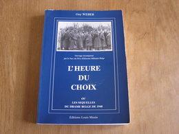 L' HEURE DU CHOIX Guerre 40 45 Brigade Piron SAS Légionnaires Parachutistes Débarquement Evasion Infanterie Armée Belge - Guerre 1939-45