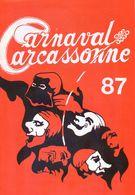 Programme Du Carnaval De Carcassonne 1987 - 24 Pages - Nombreux Textes Carnavalesques - Pub De Commercants - Autres