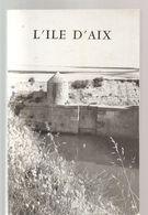 L'île D'Aix Géologie, Histoire, Climatologie, Flaure, Faune. Collectif Société Des Siences Naturelles De Charentes - Poitou-Charentes